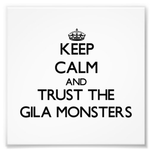 Mantenha a calma e confie os monstro de Gila Fotografia