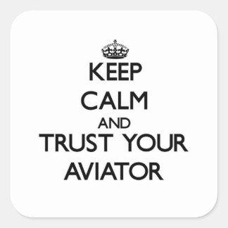 Mantenha a calma e confie seu aviador adesivo quadrado