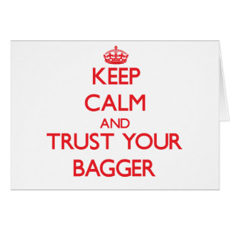 Mantenha a calma e confie seu Bagger Cartão Comemorativo