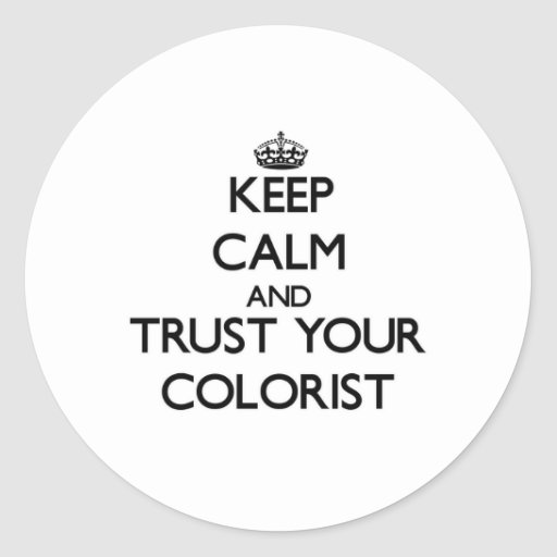 Mantenha a calma e confie seu Colorist Adesivo Redondo