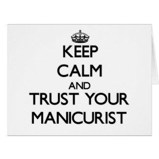 Mantenha a calma e confie seu manicuro