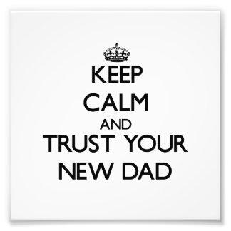 Mantenha a calma e confie seu novo papai impressão de fotos