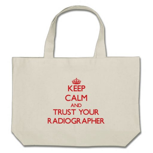 Mantenha a calma e confie seu técnico de radiologi bolsas