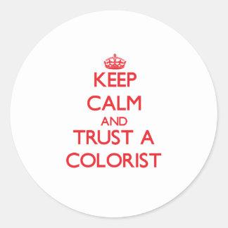Mantenha a calma e confie um Colorist Adesivo Em Formato Redondo