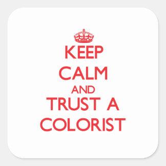 Mantenha a calma e confie um Colorist Adesivo Em Forma Quadrada
