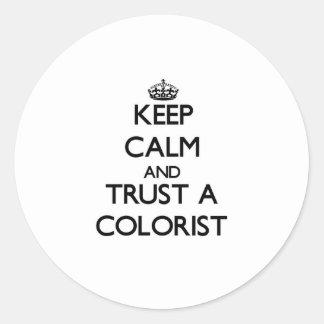 Mantenha a calma e confie um Colorist Adesivos Em Formato Redondos