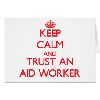 Mantenha a calma e confie um trabalhador de auxíli cartoes