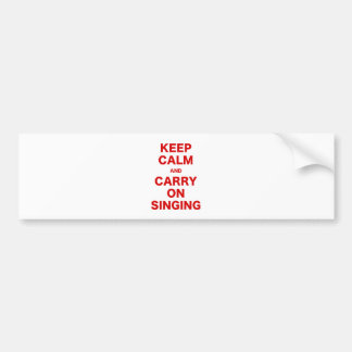 Mantenha a calma e continue cantar adesivo para carro