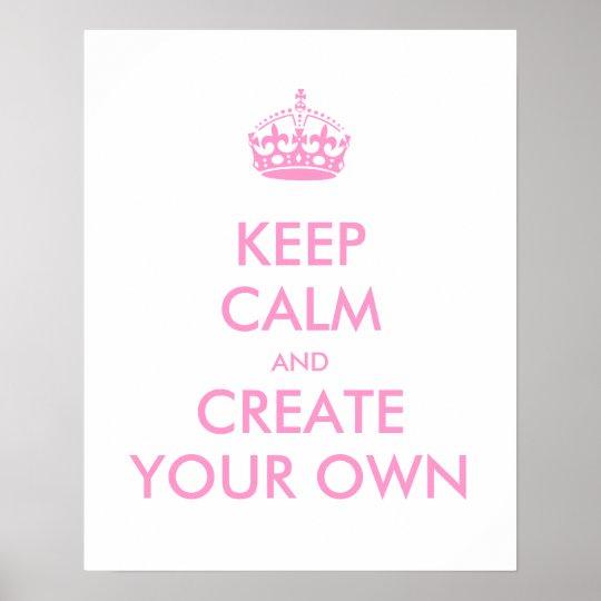 Mantenha a calma e continue criam seu próprio rosa pôster
