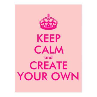 Mantenha a calma e criar seus próprios - rosa cartão postal