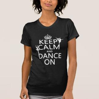 Mantenha a calma e dance em (balé) (todas as cores camiseta