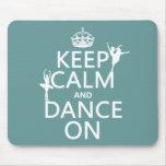 Mantenha a calma e dance em (balé) (todas as cores mouse pads