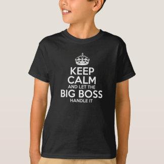 Mantenha a calma e deixe o chefe grande segurá-lo camiseta