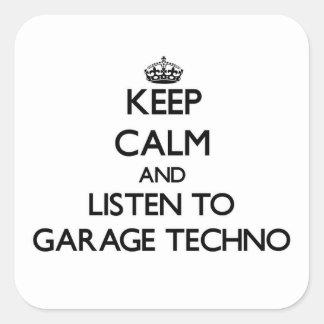 Mantenha a calma e escute a GARAGEM TECHNO Adesivo Quadrado