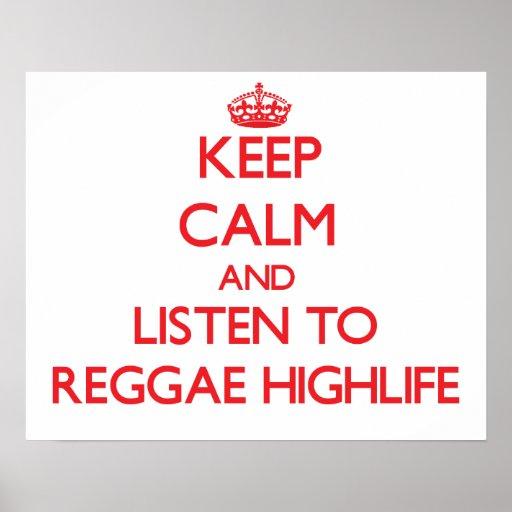 Mantenha a calma e escute a REGGAE HIGHLIFE Posters
