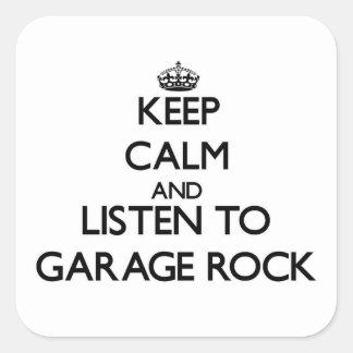 Mantenha a calma e escute a ROCHA da GARAGEM Adesivo Quadrado