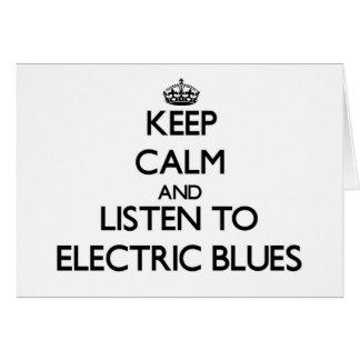Mantenha a calma e escute AZUIS ELÉTRICOS Cartão