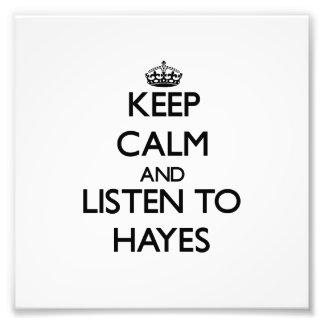 Mantenha a calma e escute Hayes Fotos