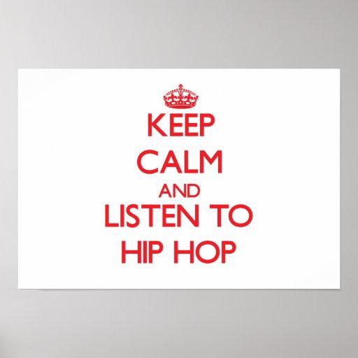 Mantenha a calma e escute HIP HOP Impressão