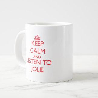 Mantenha a calma e escute Jolie Canecas De Café Muito Grande