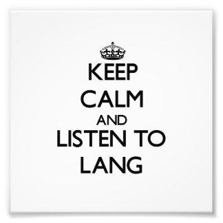 Mantenha a calma e escute Lang Impressão Fotográfica