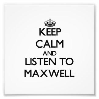 Mantenha a calma e escute Maxwell Arte De Fotos