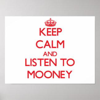 Mantenha a calma e escute Mooney Impressão