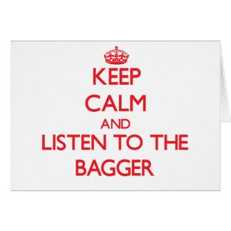 Mantenha a calma e escute o Bagger Cartão Comemorativo