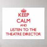 Mantenha a calma e escute o diretor do teatro pôsteres