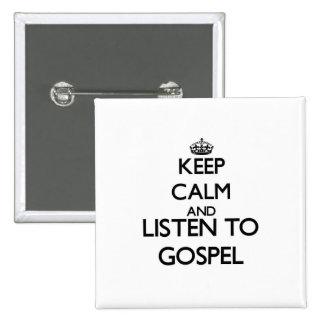 Mantenha a calma e escute o EVANGELHO Botons