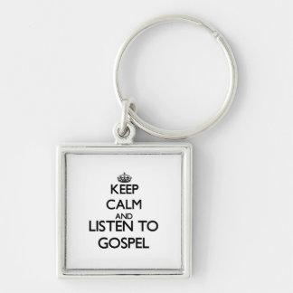 Mantenha a calma e escute o EVANGELHO Chaveiros