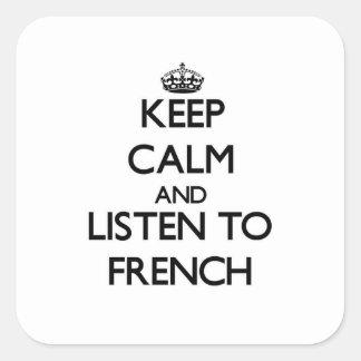Mantenha a calma e escute o francês adesivo quadrado