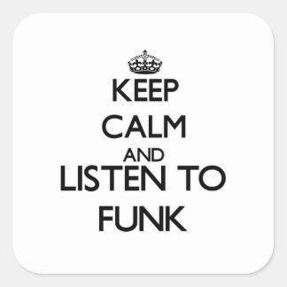 Mantenha a calma e escute o FUNK Adesivo Quadrado