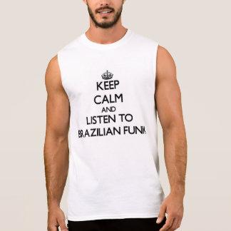 Mantenha a calma e escute o FUNK BRASILEIRO Camiseta Sem Manga