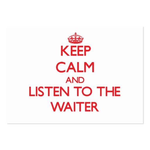 Mantenha a calma e escute o garçom cartões de visita
