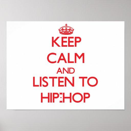 Mantenha a calma e escute o HIP-HOP Pôsteres