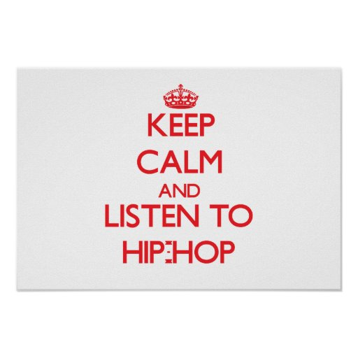 Mantenha a calma e escute o HIP-HOP Impressão