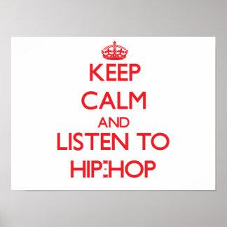 Mantenha a calma e escute o HIP-HOP Posteres