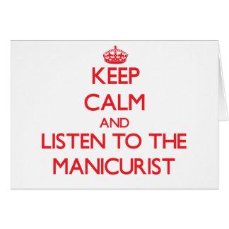Mantenha a calma e escute o manicuro cartão comemorativo