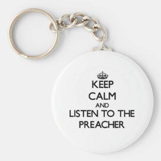 Mantenha a calma e escute o pregador chaveiros