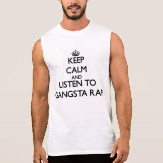 Mantenha a calma e escute o RAP de GANGSTA Camisetas Sem Manga