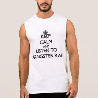 Mantenha a calma e escute o RAP do GÂNGSTER Camisa Sem Mangas