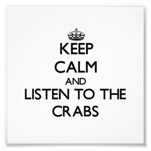 Mantenha a calma e escute os caranguejos foto artes