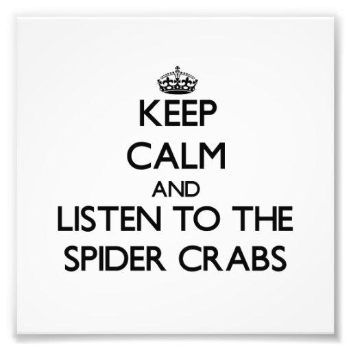 Mantenha a calma e escute os caranguejos de aranha impressão de fotos