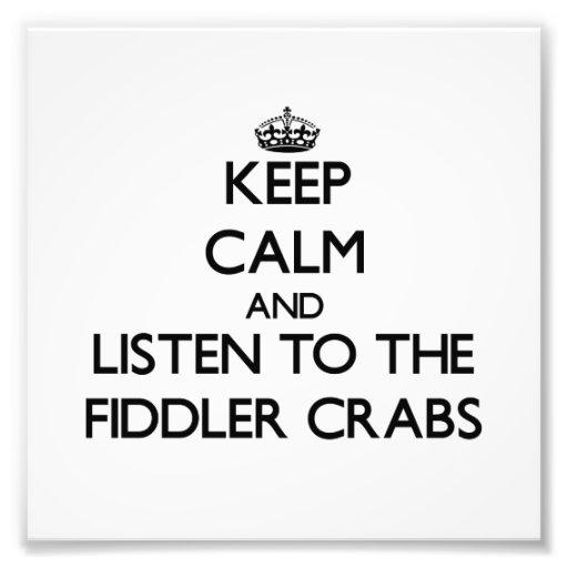 Mantenha a calma e escute os caranguejos de violin impressão fotográfica