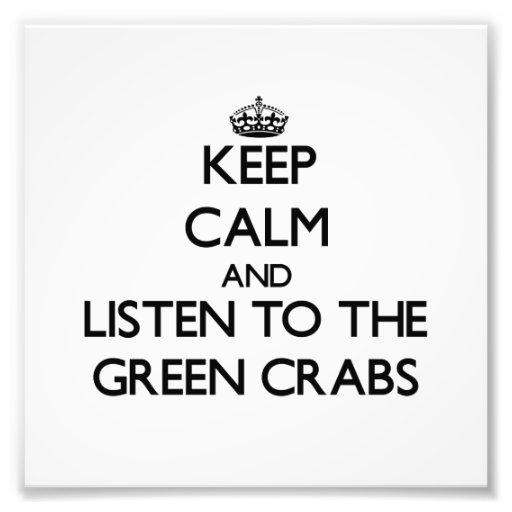 Mantenha a calma e escute os caranguejos verdes arte de fotos