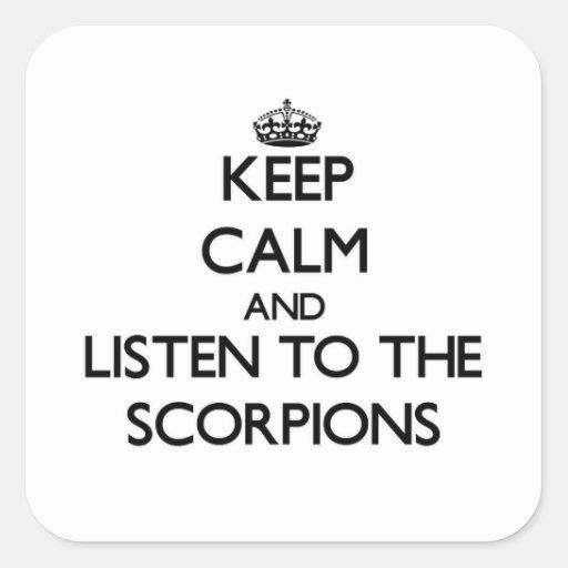 Mantenha a calma e escute os escorpião adesivo quadrado