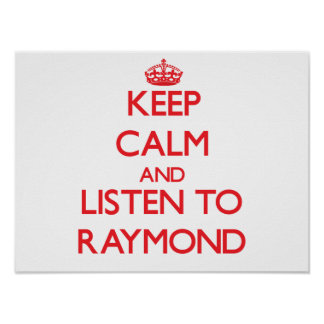 Mantenha a calma e escute Raymond Posters