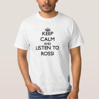 Mantenha a calma e escute Rossi Camiseta