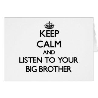 Mantenha a calma e escute seu big brother cartao
